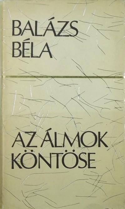 Balázs Béla - Az álmok köntöse