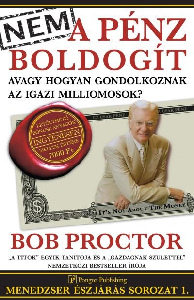 Bob Proctor - Nem a pénz boldogít
