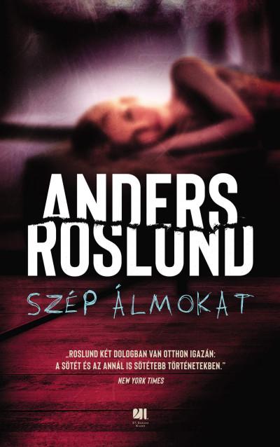 Anders Roslund - Szép álmokat