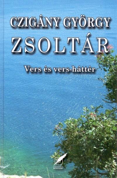 Czigány György - Zsoltár - Vers és vers-háttér