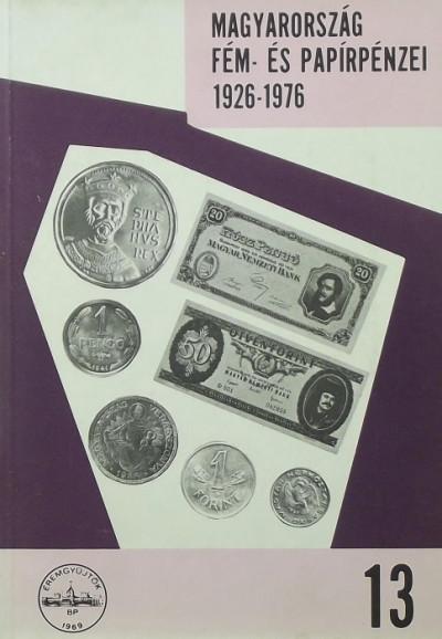 Nagy Ádám - Magyarország fém- és papírpénzei 1926-1976