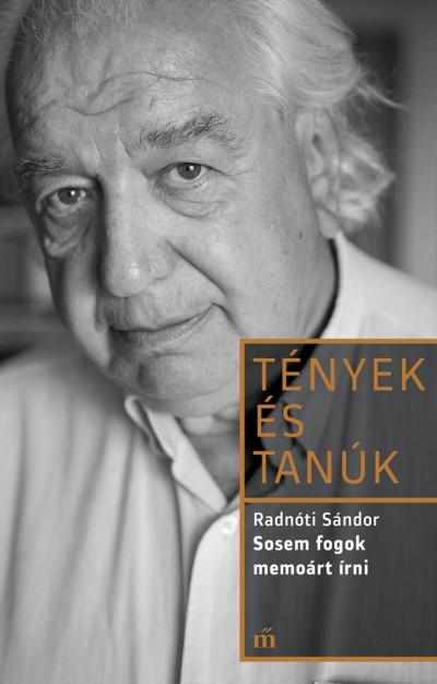 Radnóti Sándor - Sosem fogok memoárt írni