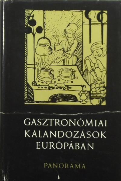 Halász Zoltán - Gasztronómiai kalandozások Európában