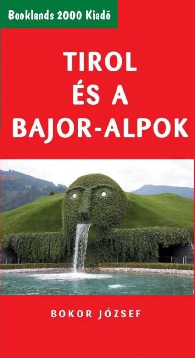 Bokor József - Tirol és a Bajor-Alpok