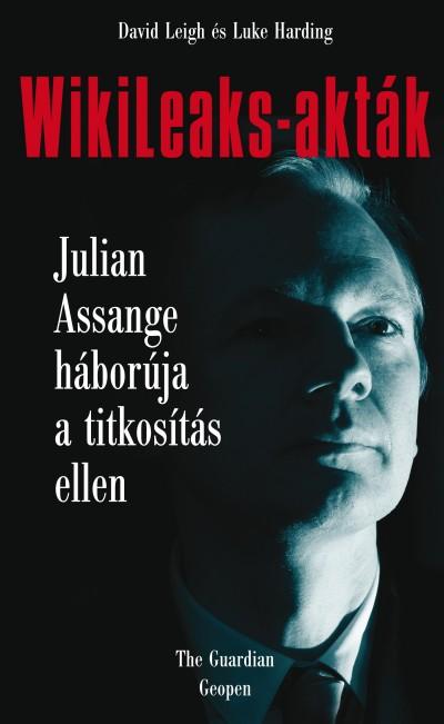 Luke Harding - David Leigh - WikiLeaks-akták