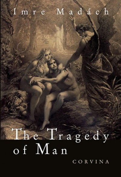 Madách Imre - The tragedy of man