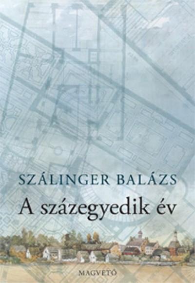 Szálinger Balázs - A százegyedik év