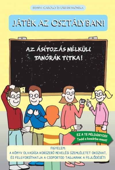 Besnyi Szabolcs - Urbán Mónika - Játék az osztályban!