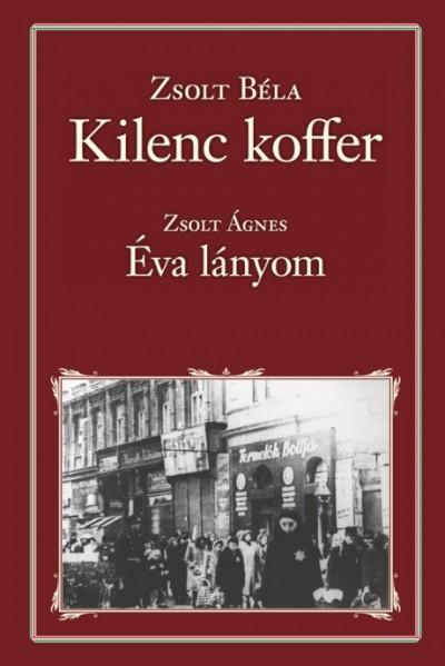 Zsolt Ágnes - Zsolt Béla - Kilenc koffer / Éva lányom