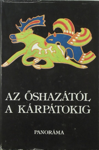 Szombathy Viktor - Az őshazától a Kárpátokig