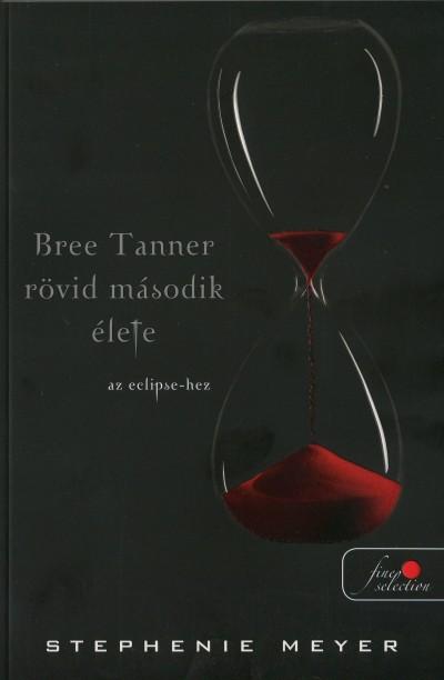 Stephenie Meyer - Bree Tanner rövid második élete