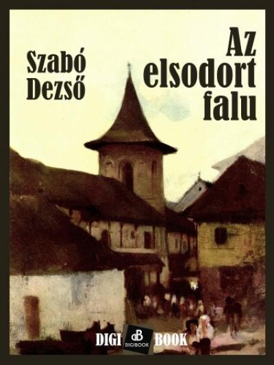 Szabó Dezső - Az elsodort falu