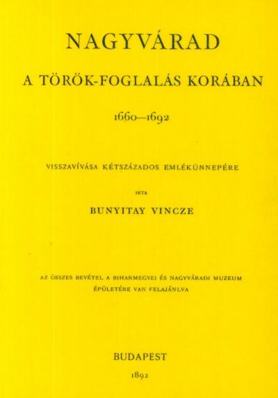 Bunyitay Vincze - Nagyvárad a török-foglalás korában 1660-1692