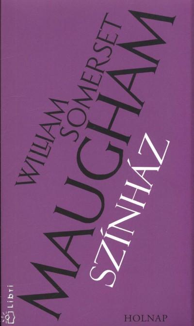 William Somerset Maugham - Színház