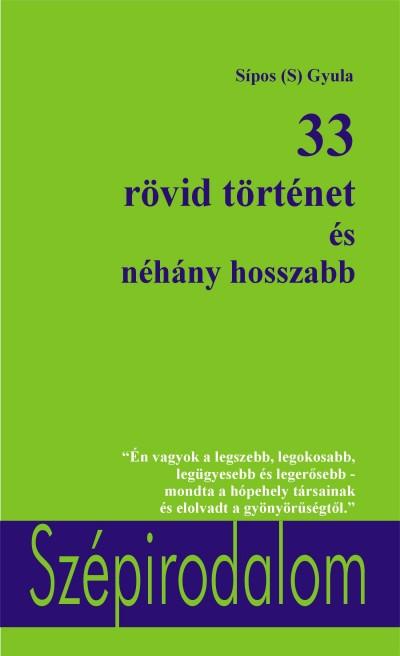 Sípos  Gyula (S) - 33 rövid történet és néhány hosszabb