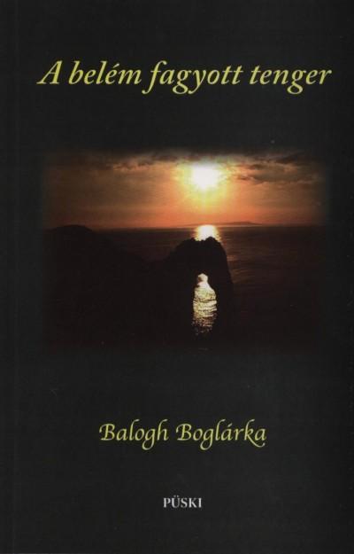 Balogh Boglárka - A belém fagyott tenger