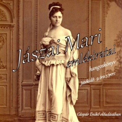 Gáspár Enikő - Jászai Mari emlékiratai - Hangoskönyv