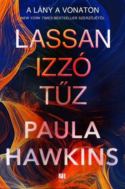 Paula Hawkins - Lassan izzó tűz