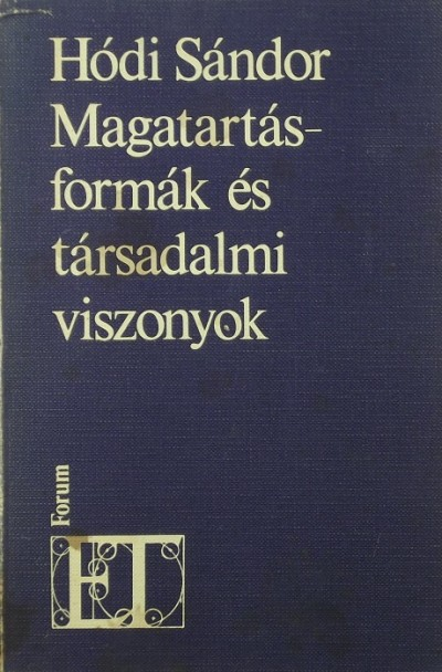 Hódi Sándor - Magatartásformák és társadalmi viszonyok (dedikált)