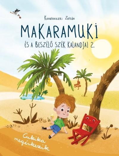 Kovalovszki Zoltán - Makaramuki és a Beszélő Szék kalandjai 2.