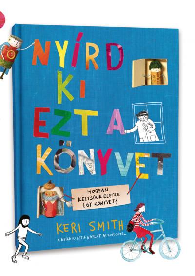 Keri Smith - Nyírd ki ezt a könyvet