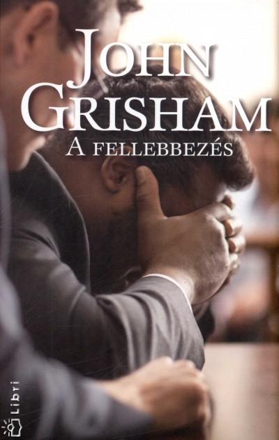 John Grisham - A fellebez�s