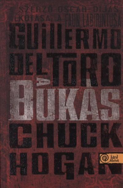 Guillermo Del Toro - Chuck Hogan - A bukás - A Kór-trilógia II.