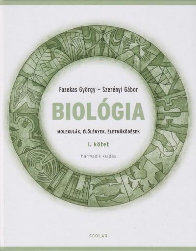 Dr. Fazekas György - Dr. Szerényi Gábor - Biológia I. kötet