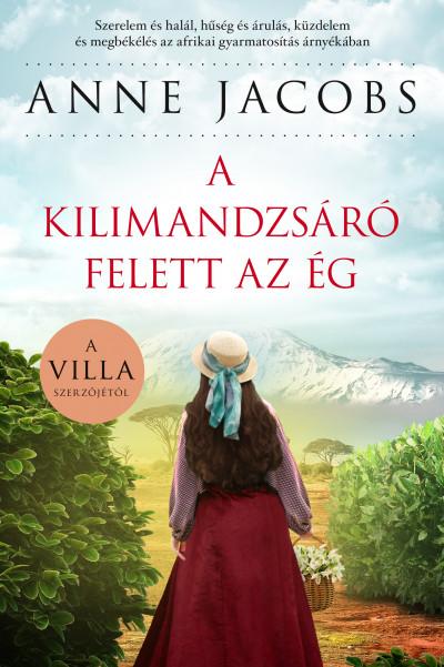 Könyv: A Kilimandzsáró felett az ég (Anne Jacobs)