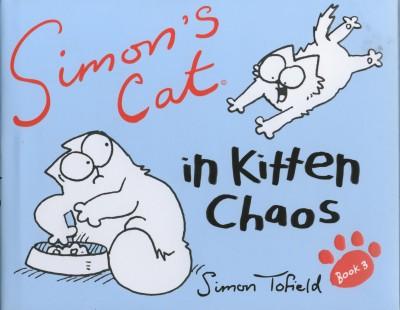 Simon Tofield - Simon's Cat in Kitten Chaos