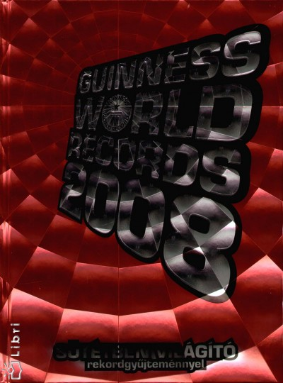 Craig Glenday  (Szerk.) - Guinness World Records 2008