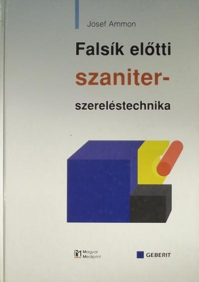 Josef Ammon - Falsík előtti szaniter-szereléstechnika