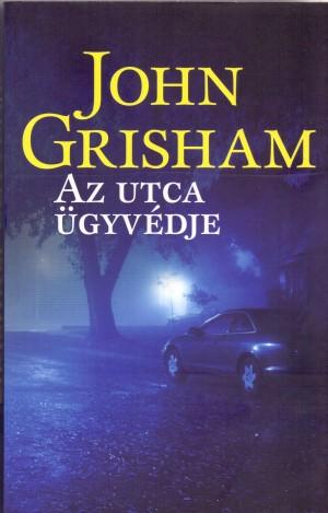 John Grisham - Az utca �gyv�dje