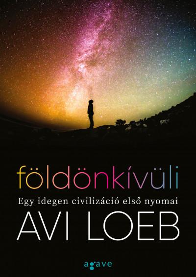 Könyv: Földönkívüli (Avi Loeb)