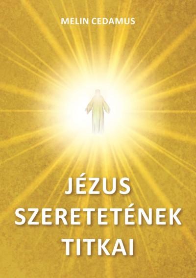 Melin Cedamus - Jézus szeretetének titkai