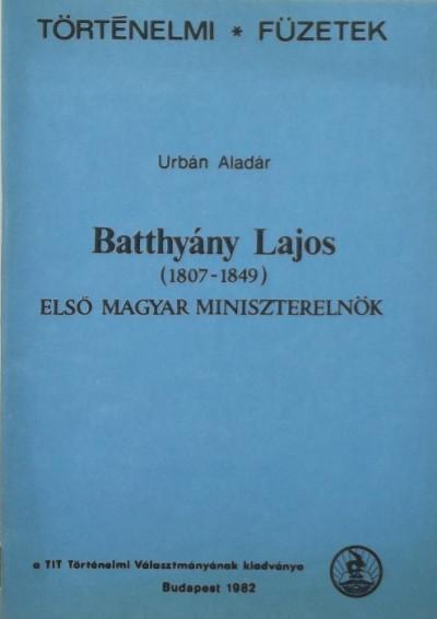 Urbán Aladár - Batthyány Lajos (1807-1849)