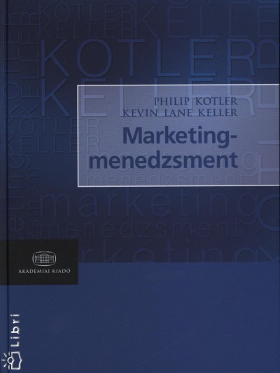 Kevin Lane Keller - Philip Kotler - Marketingmenedzsment