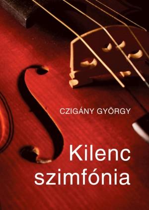 Czig�ny Gy�rgy - Kilenc szimf�nia