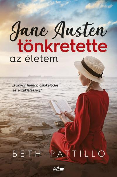 Beth Pattillo - Jane Austen tönkretette az életem