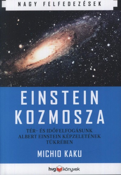 Michio Kaku - Einstein kozmosza