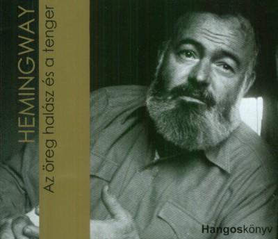Ernest Hemingway - Tordy Géza - Az öreg halász és a tenger - Hangoskönyv (2 CD)