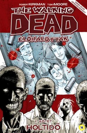 Robert Kirkman - The Walking Dead - �l�halottak 1.