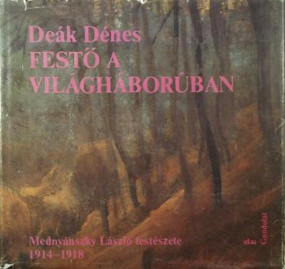 Deák Dénes - Festő a világháborúban