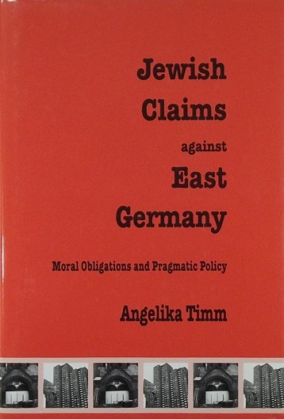 Angelika Timm - Jewish Claims against East Germany