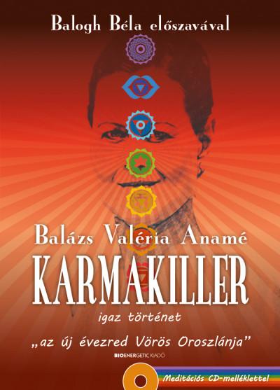 Balázs Valéria Anamé - Karmakiller - Meditációs CD-melléklettel