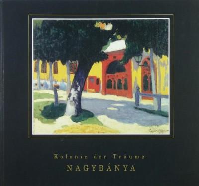 - Kolonie der Träume: Nagybánya