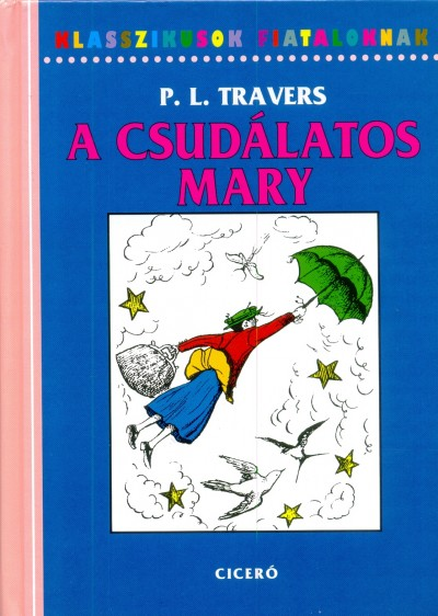 Pamela Lyndon Travers - A csud�latos Mary