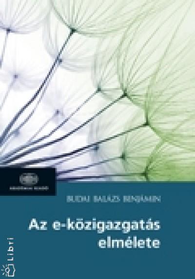 Budai Balázs Benjámin - Az e-közigazgatás elmélete