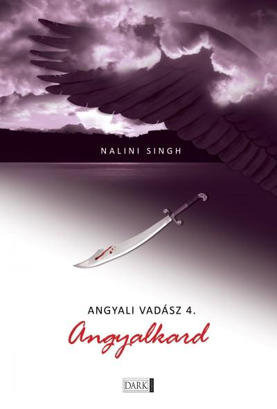 Nalini Singh - Angyali vadász 4. - Angyalkard