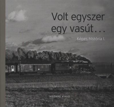 Frisnyák Zsuzsa - Volt egyszer egy vasút...